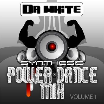 Da White - Synthesis Power Dance Mix Volume 1